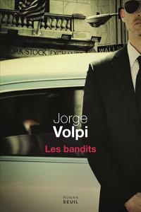 Les bandits / Jorge Volpi