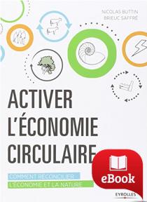 Activer l'économie circulaire : Comment réconcilier l'économie et la nature