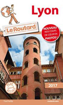 Lyon : guide du routard 2017