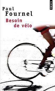 Besoin de vélo / Paul Fournel