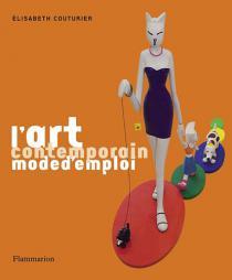 L'art contemporain : mode d'emploi / E. Couturier