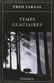 Temps glaciaires / Fred Vargas