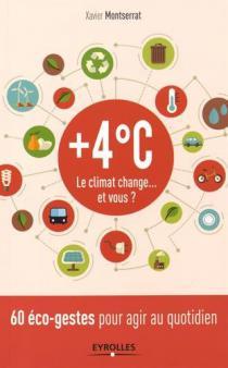 + 4 °C : le climat change ... et vous ?