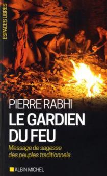 Le gardien du feu / Pierre Rabhi