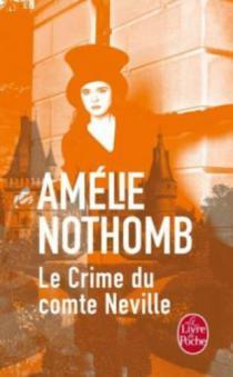 Le crime du comte Neville / Amélie Nothomb