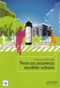 Vers un nouveau modèle urbain