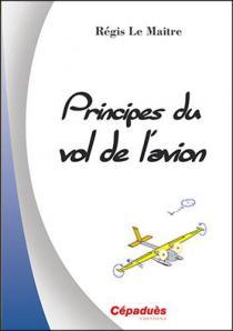 Principes du vol de l'avion / Régis Le Maître