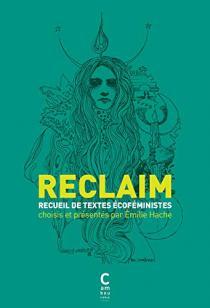 Reclaim - recueil de textes écoféministes