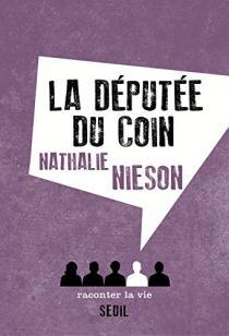 La députée du coin / Nathalie Nieson