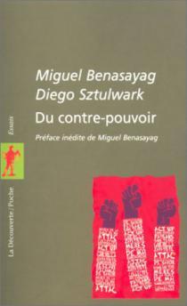 Du contre-pouvoir / M. Benasayag, D. Sztulwark