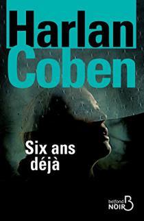 Six ans déjà / Harlan Coben