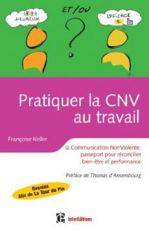 Pratiquer la CNV au travail / Françoise Keller