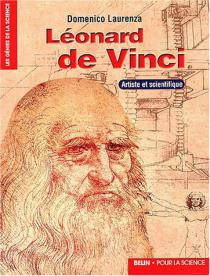 Léonard de Vinci : artiste et scientifique