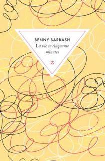 La vie en cinquante minutes / Benny Barbash