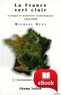 La France vert clair : Écologie et modernité technologique 1960-2000