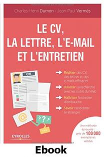 Le CV, la lettre, l'e-mail et l'entretien Ed. 4