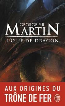L'oeuf de dragon / George R. R. Martin