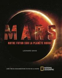 Mars - notre futur sur la planète rouge