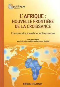 L'afrique : comprendre, investir, entreprendre
