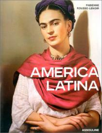America latina / Fabienne Rousso-Lenoir