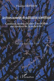 Archives ouvertes et publication scientifique / Thierry Chanier