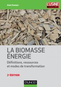 La biomasse énergie / Alain Damien