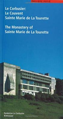 Le Corbusier : le Couvent Sainte Marie de La Tourette