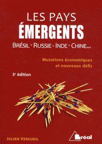 Les pays émergents - Brésil, Russie, Inde, Chine... Mutations économiques et nouveaux défis.