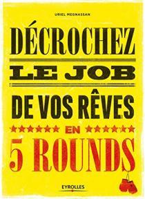 Décrochez le job de vos rêves en cinq rounds !