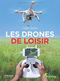 Les drones de loisir / Frédéric Botton