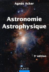 Astronomie, astrophysique / A. Acker