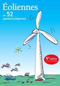 Éoliennes : en 52 questions-réponses