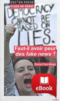 """Faut-il avoir peur des """"fake news"""" ?"""