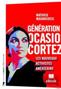 Génération Ocasio-Cortez, les nouveaux activistes américains