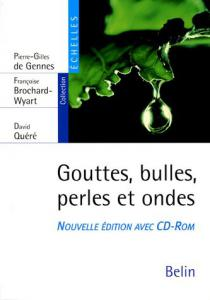 Gouttes, bulles, perles et ondes / Pierre-Gilles de Gennes