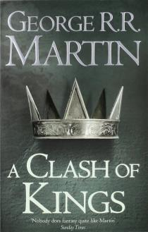 A clash of kings : book two of a song of ice and fire / George R.R. Martin