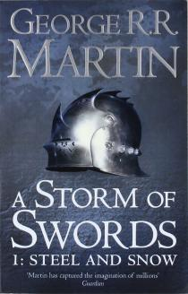 A storm of swords : Part one steel and snow / George R.R. Martin