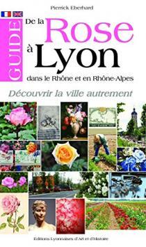 Guide de la rose à Lyon