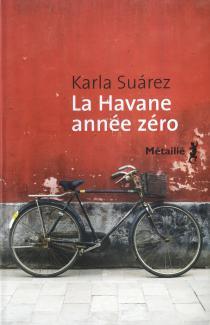 La Havane année zéro / Karla Suárez