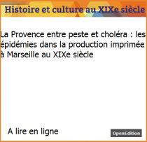 La Provence entre peste et choléra : les épidémies dans la production imprimée à Marseille au XIXe siècle