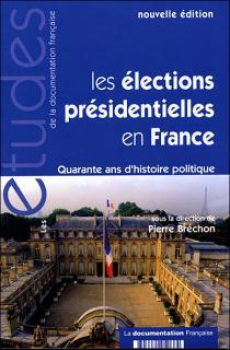 Les élections présidentielles en France : quarante ans d'histoire politique