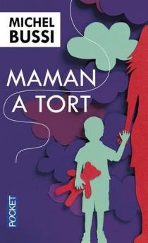 Maman a tort / Michel Bussi