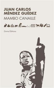 Mambo canaille / Juan Carlos Méndez Guédez