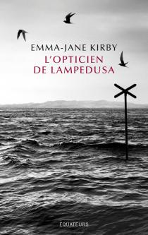 L'opticien de Lampedusa / Emma-Jane Kirby
