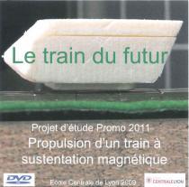 Le train du futu, propulsion d'un train à sustentation magnétique : projet d'étude Promo 2011
