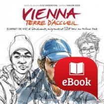 Vienna terre d'accueil : Carnet de vie d'étudiants, migrants, et SDF sous un même toit