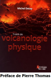 Traité de volcanologie physique